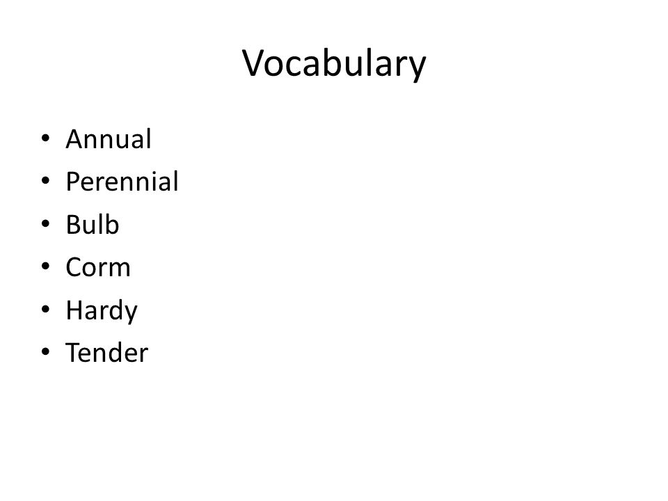 Vocabulary Annual Perennial Bulb Corm Hardy Tender