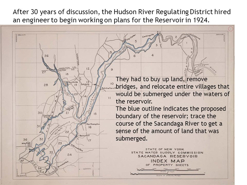 After 30 years of discussion, the Hudson River Regulating District hired an engineer to begin working on plans for the Reservoir in 1924. They had to