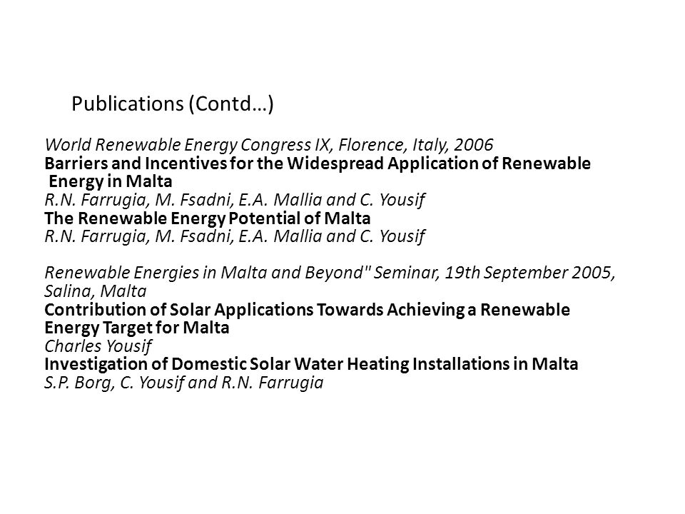 Publications (Contd…) World Renewable Energy Congress IX, Florence, Italy, 2006 Barriers and Incentives for the Widespread Application of Renewable En