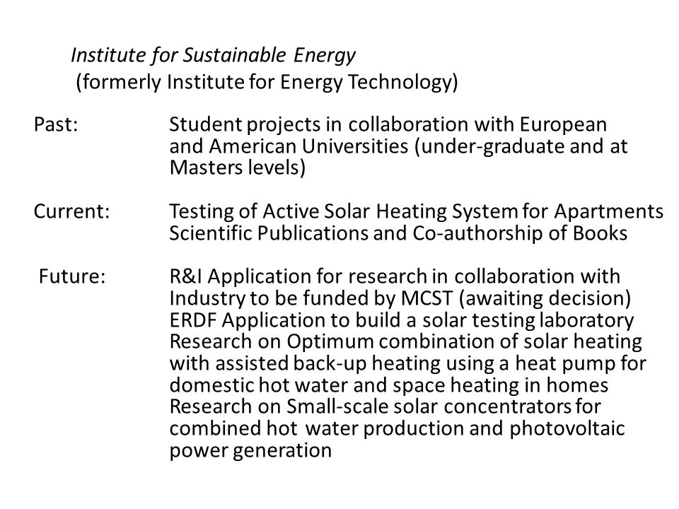 Past: Student projects in collaboration with European and American Universities (under-graduate and at Masters levels) Current:Testing of Active Solar