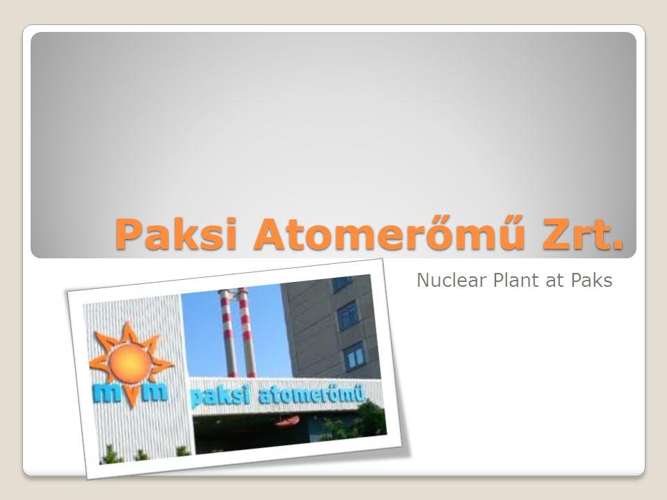 Paksi Atomerőmű Zrt. Nuclear Plant at Paks