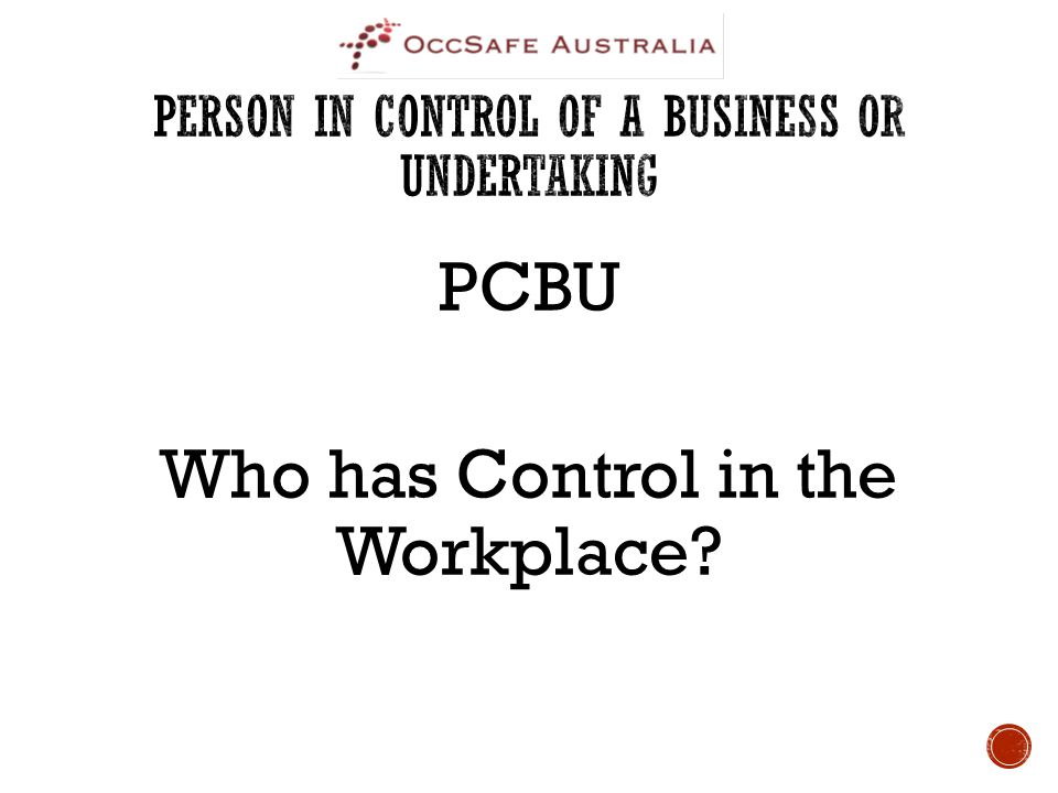 PCBU Who has Control in the Workplace?