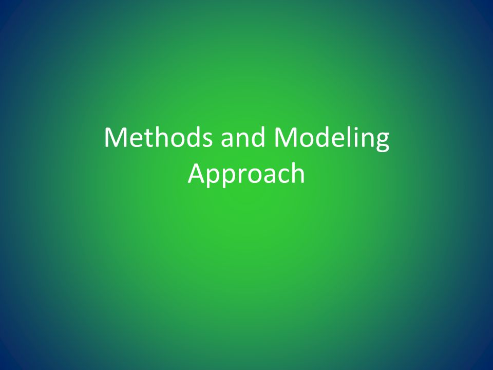 Methods and Modeling Approach
