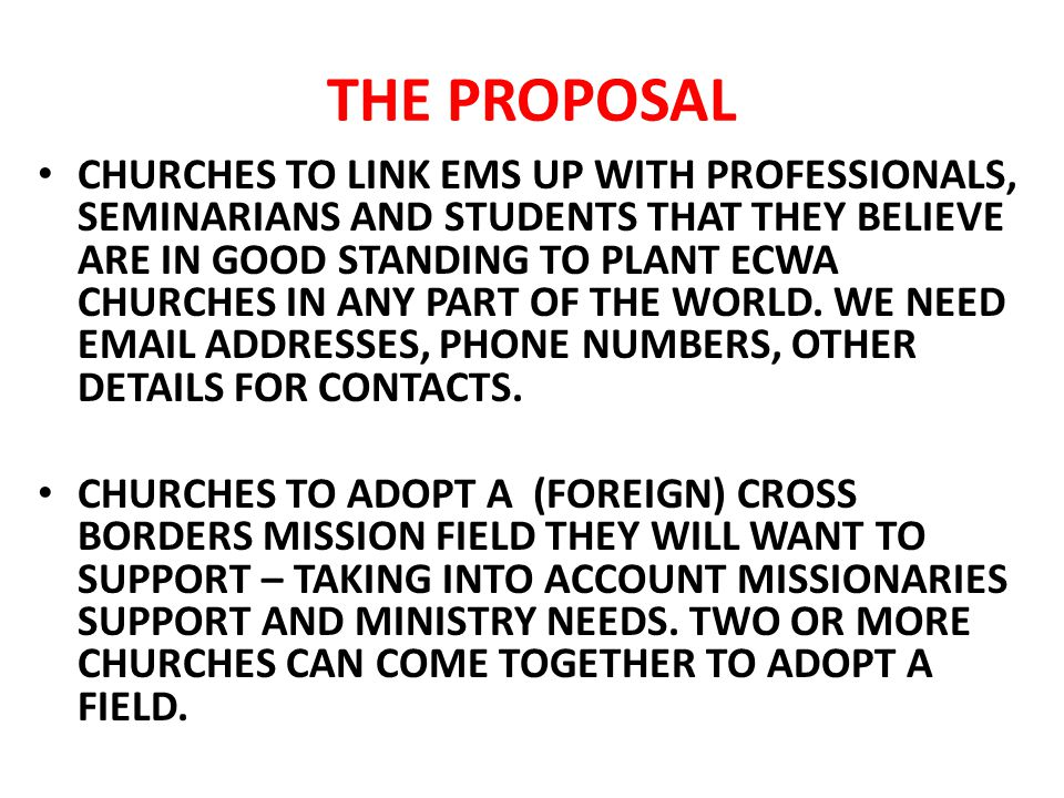 THE PROPOSAL CHURCHES TO LINK EMS UP WITH PROFESSIONALS, SEMINARIANS AND STUDENTS THAT THEY BELIEVE ARE IN GOOD STANDING TO PLANT ECWA CHURCHES IN ANY