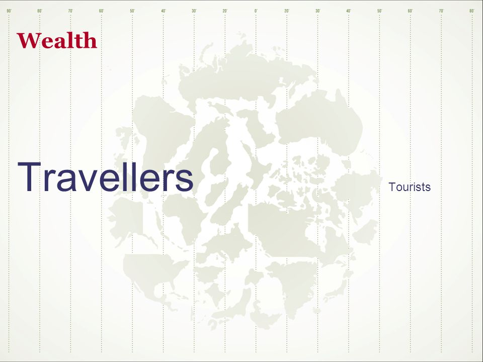 Wealth Travellers Tourists