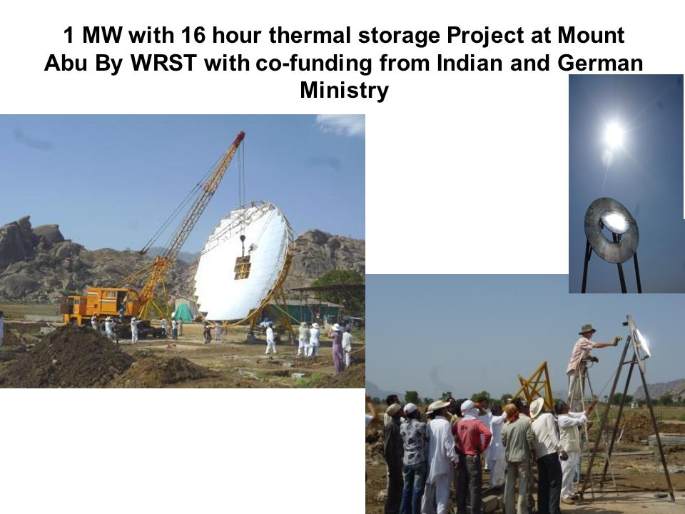 1 MW with 16 hour thermal storage Project at Mount Abu By WRST with co-funding from Indian and German Ministry