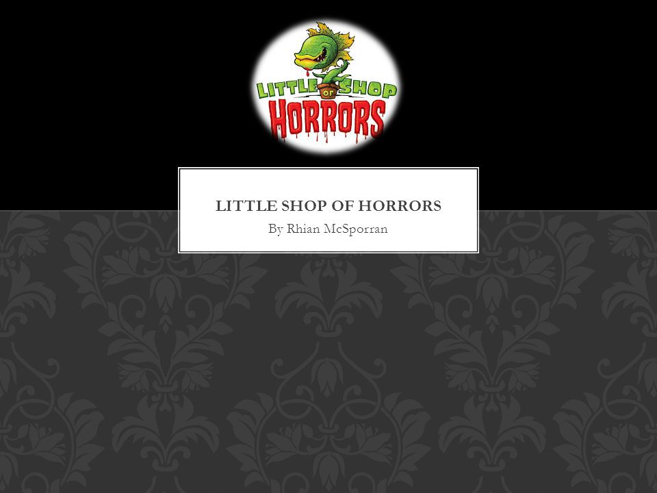 The first Little shop of horrors was a 1960 comedy film directed by Roger Corman.