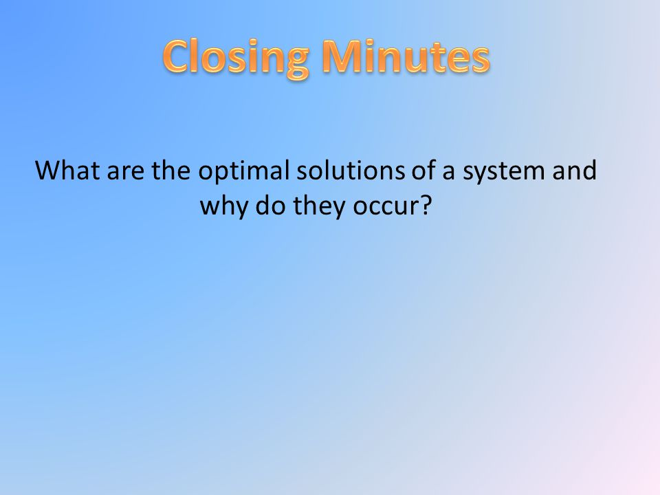 What are the optimal solutions of a system and why do they occur?