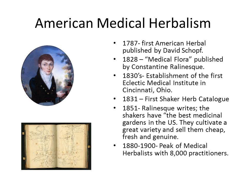 American Medical Herbalism 1787- first American Herbal published by David Schopf.