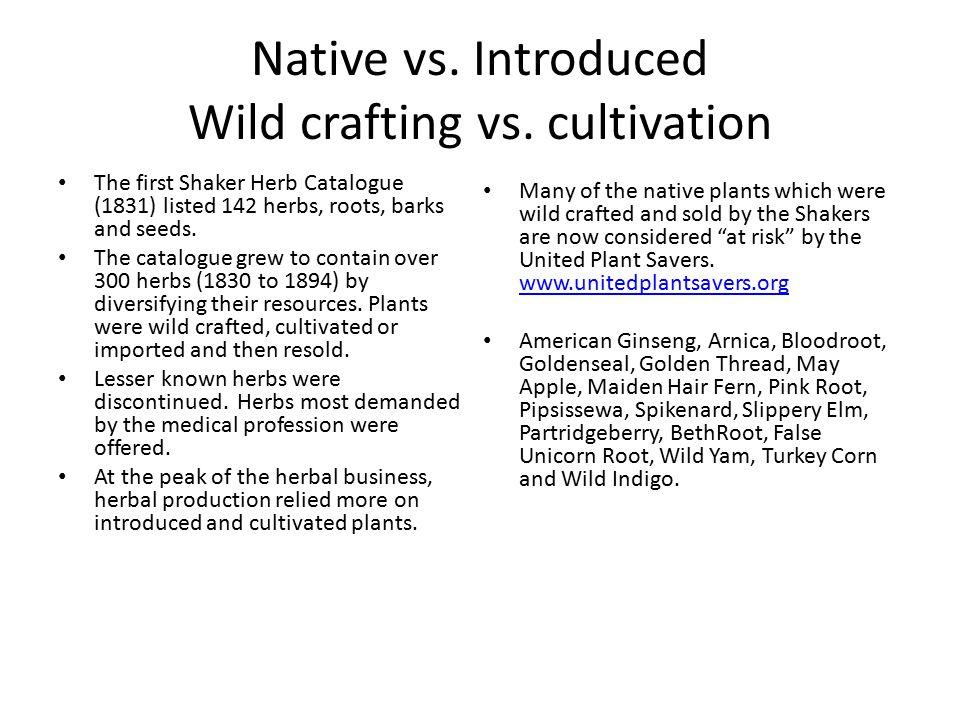 Native vs. Introduced Wild crafting vs.