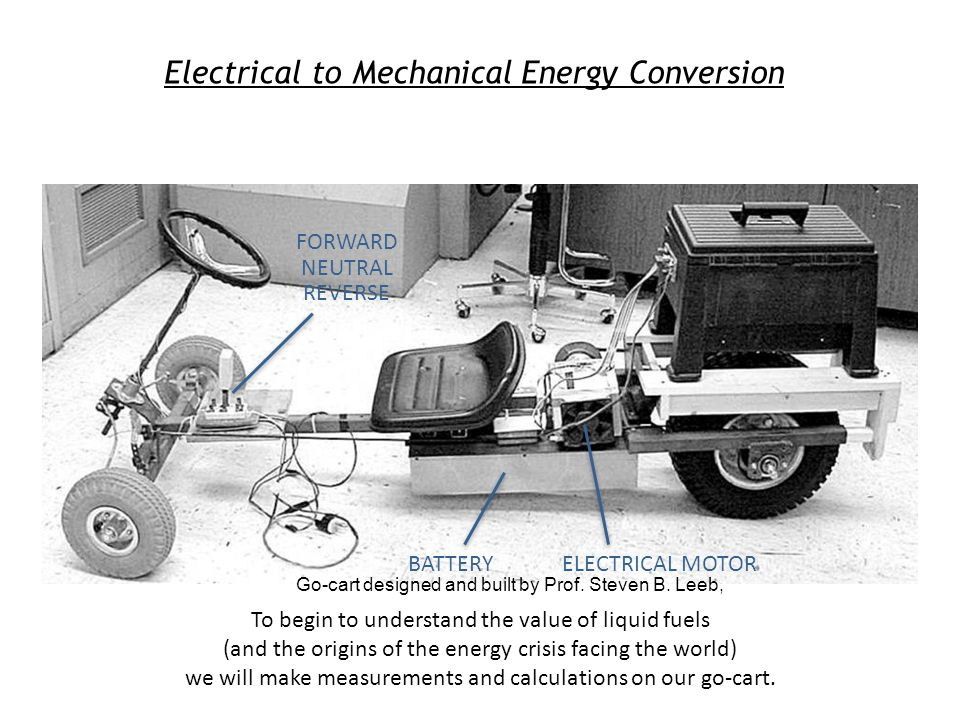 The first law of thermodynamics Energy is conserved Energy Flows in the Go-Cart System of interest, e.g., Some type of Go-cart
