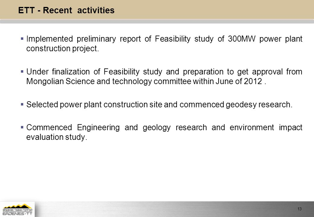 ETT - Recent activities  Implemented preliminary report of Feasibility study of 300MW power plant construction project.
