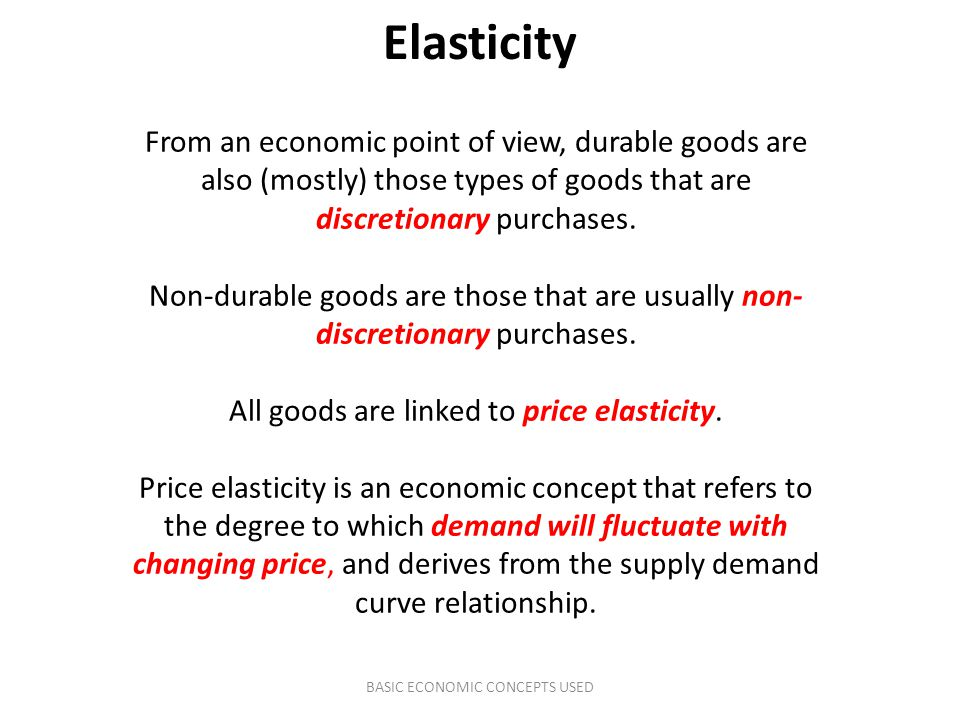 From an economic point of view, durable goods are also (mostly) those types of goods that are discretionary purchases. Non-durable goods are those tha