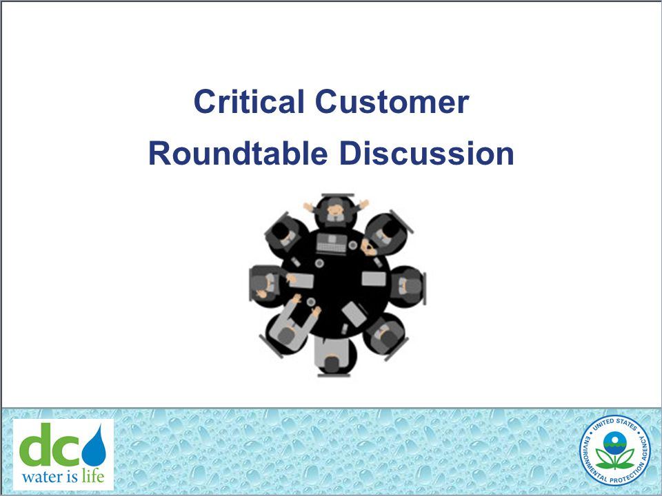Critical Customer Roundtable Discussion