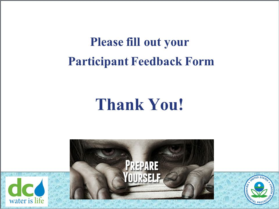 Please fill out your Participant Feedback Form Thank You!