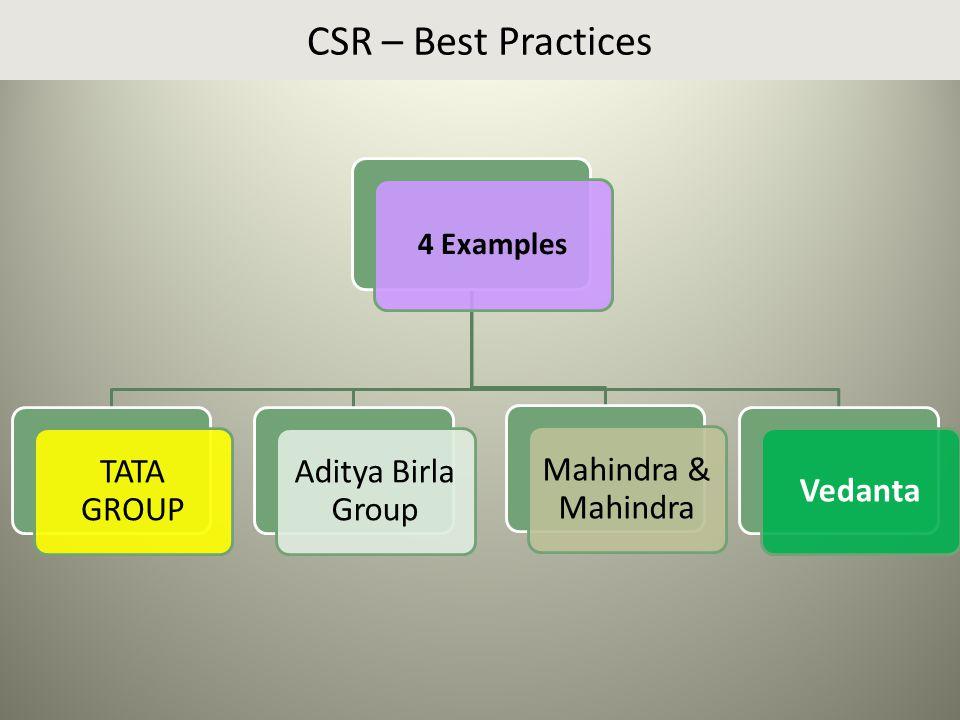 CSR – Best Practices 4 Examples TATA GROUP Aditya Birla Group Mahindra & Mahindra Vedanta