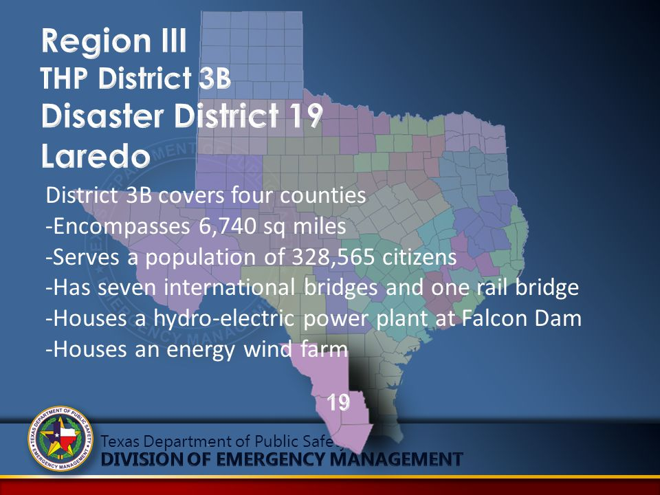 District 3B covers four counties -Encompasses 6,740 sq miles -Serves a population of 328,565 citizens -Has seven international bridges and one rail bridge -Houses a hydro-electric power plant at Falcon Dam -Houses an energy wind farm