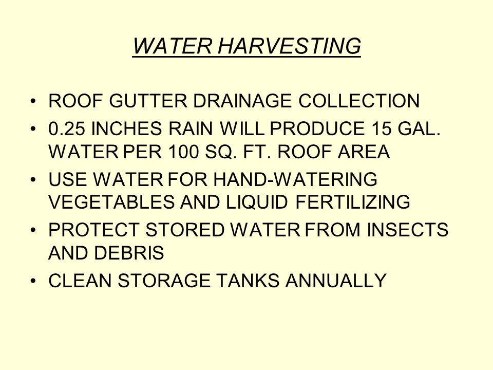 WATER HARVESTING ROOF GUTTER DRAINAGE COLLECTION 0.25 INCHES RAIN WILL PRODUCE 15 GAL.