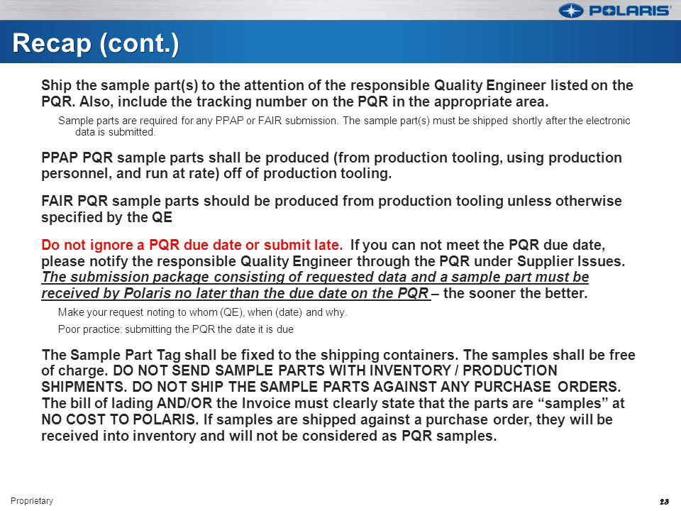 Recap (cont.) Ship the sample part(s) to the attention of the responsible Quality Engineer listed on the PQR.