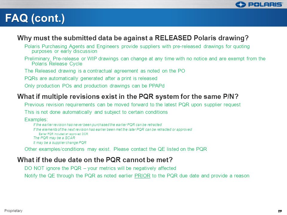 FAQ (cont.) Why must the submitted data be against a RELEASED Polaris drawing.