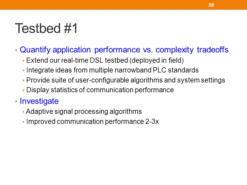 Testbed #1 Quantify application performance vs.