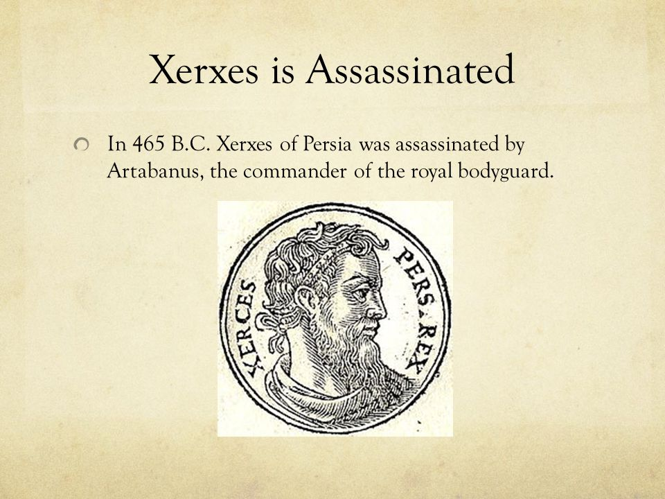 Xerxes is Assassinated In 465 B.C.