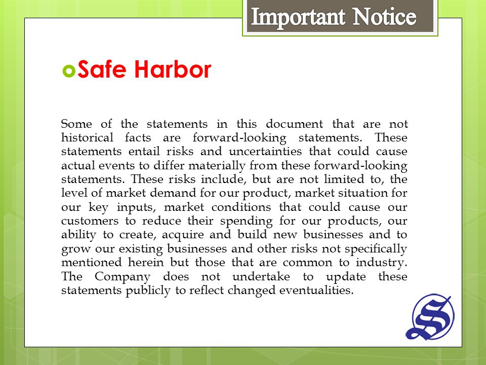  Safe Harbor Some of the statements in this document that are not historical facts are forward-looking statements.