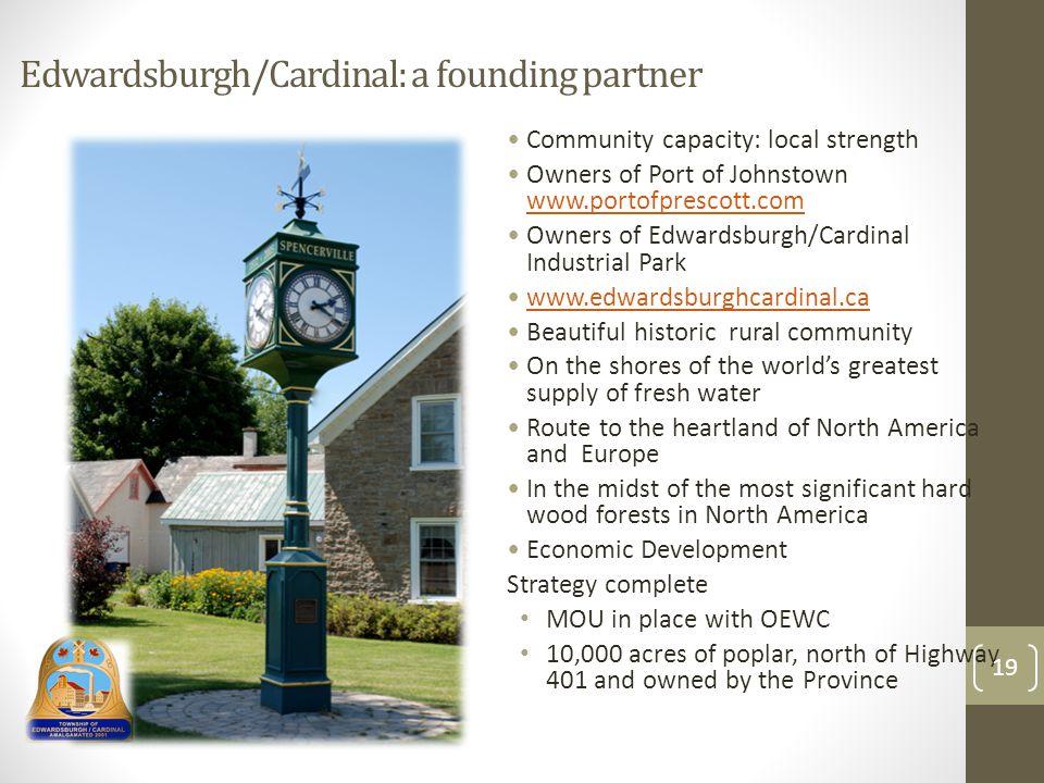 Edwardsburgh/Cardinal: a founding partner Community capacity: local strength Owners of Port of Johnstown www.portofprescott.com www.portofprescott.com