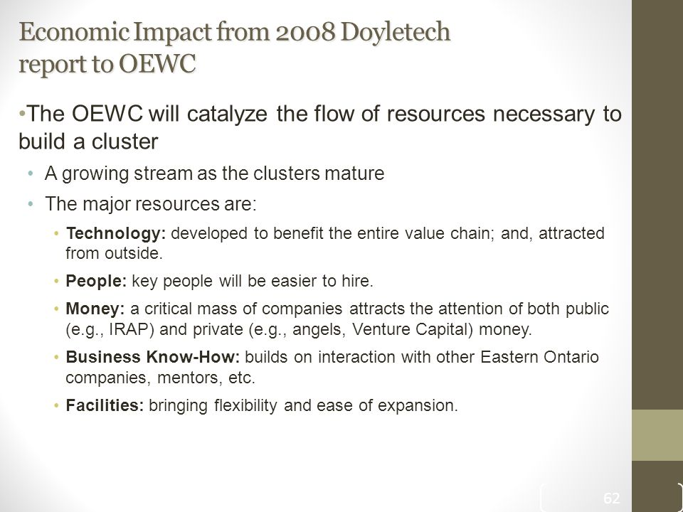 Economic Impact from 2008 Doyletech report to OEWC The OEWC will catalyze the flow of resources necessary to build a cluster A growing stream as the c