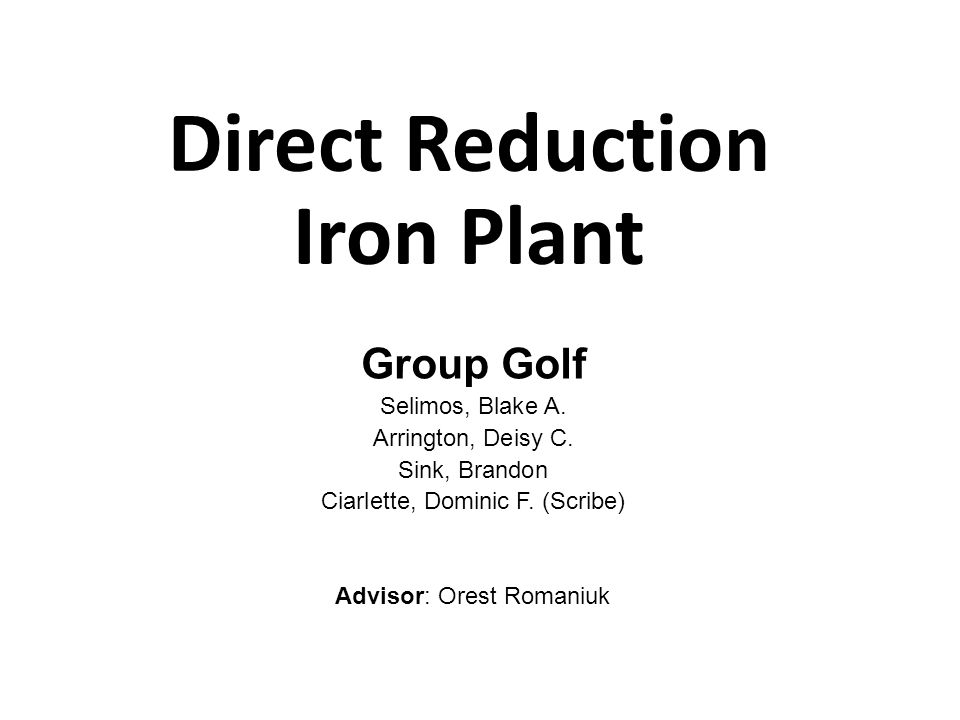 Direct Reduction Iron Plant Group Golf Selimos, Blake A.