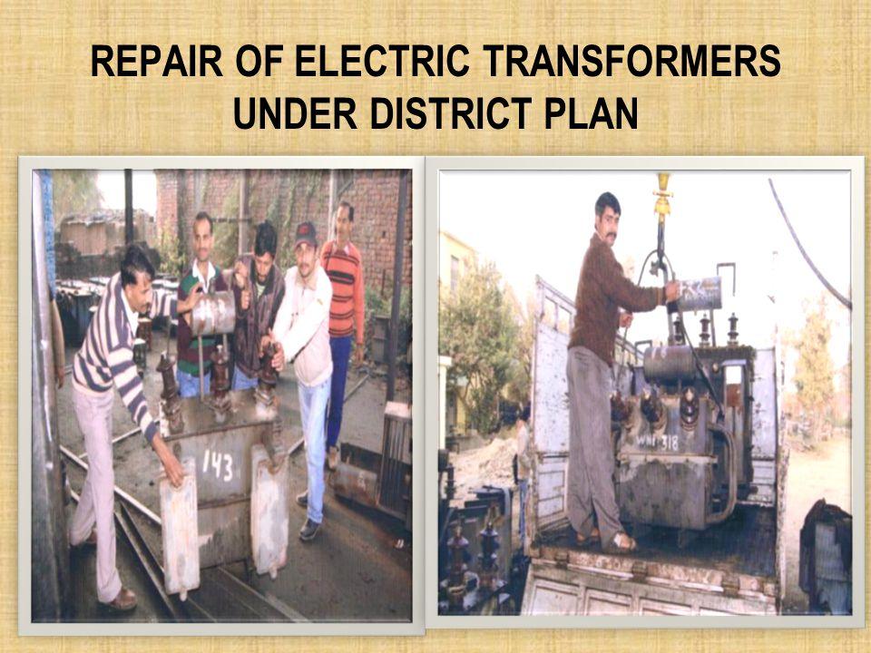 REPAIR OF ELECTRIC TRANSFORMERS UNDER DISTRICT PLAN