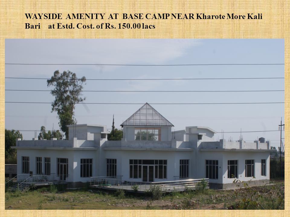 WAYSIDE AMENITY AT BASE CAMP NEAR Kharote More Kali Bari at Estd. Cost. of Rs. 150.00 lacs