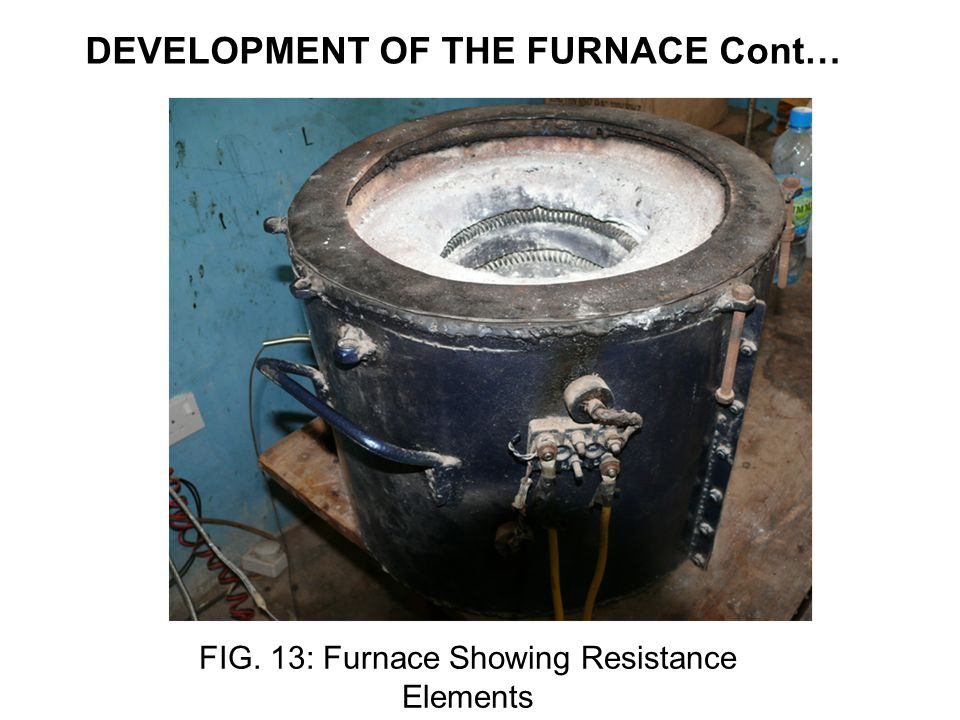 DEVELOPMENT OF THE FURNACE Cont… 59 FIG. 13: Furnace Showing Resistance Elements