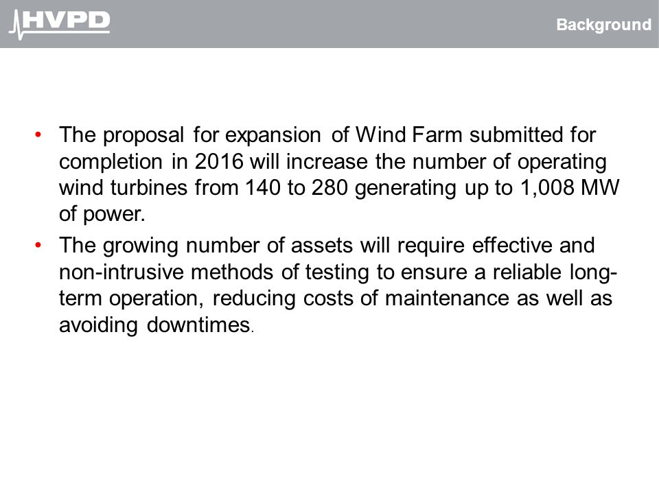 Background The proposal for expansion of Wind Farm submitted for completion in 2016 will increase the number of operating wind turbines from 140 to 28