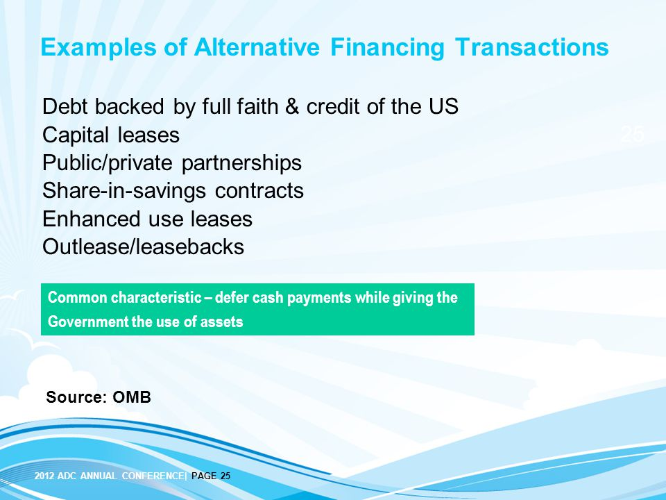 25 2012 ADC ANNUAL CONFERENCE| PAGE 25 Examples of Alternative Financing Transactions Debt backed by full faith & credit of the US Capital leases Publ