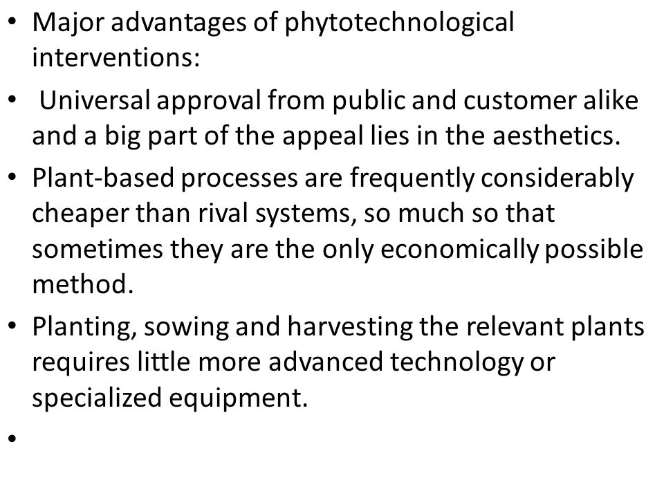 Major advantages of phytotechnological interventions: Universal approval from public and customer alike and a big part of the appeal lies in the aesth