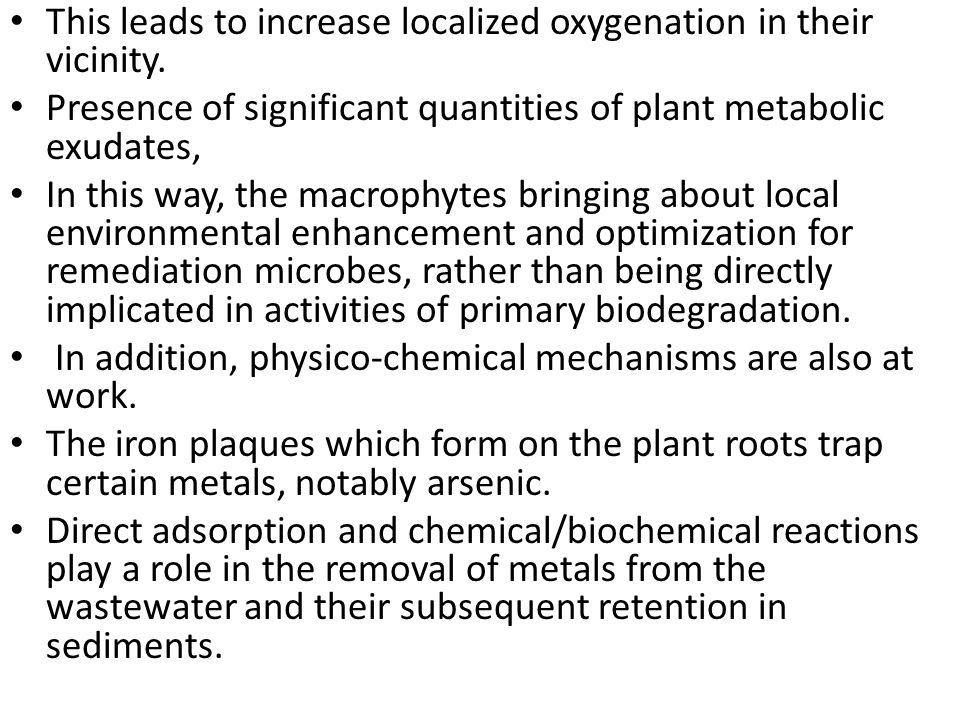 This leads to increase localized oxygenation in their vicinity.