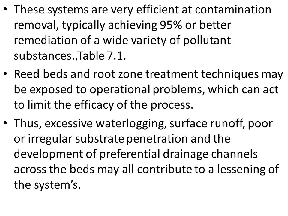 These systems are very efficient at contamination removal, typically achieving 95% or better remediation of a wide variety of pollutant substances.,Table 7.1.
