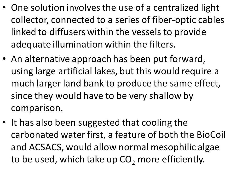 One solution involves the use of a centralized light collector, connected to a series of fiber-optic cables linked to diffusers within the vessels to provide adequate illumination within the filters.