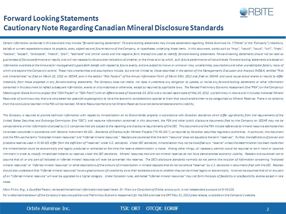 TSX: ORT OTCQX: EORBF Forward Looking Statements Cautionary Note Regarding Canadian Mineral Disclosure Standards Certain information contained in this document may include forward-looking statements .