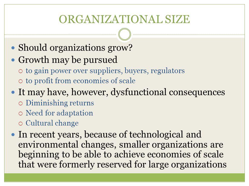 ORGANIZATIONAL SIZE Should organizations grow.