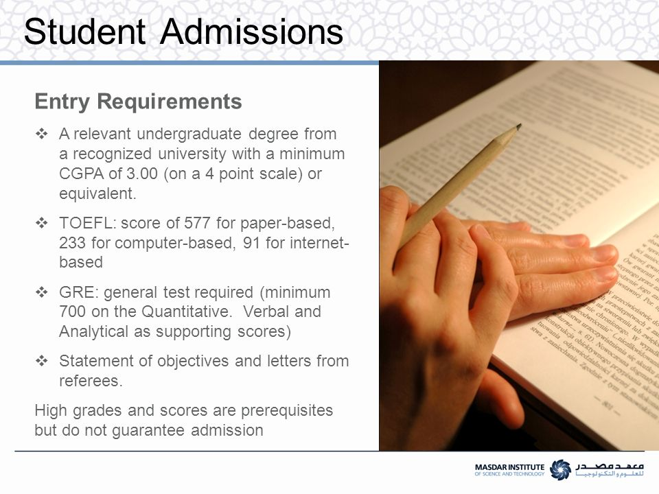 Student Admissions Entry Requirements  A relevant undergraduate degree from a recognized university with a minimum CGPA of 3.00 (on a 4 point scale) or equivalent.
