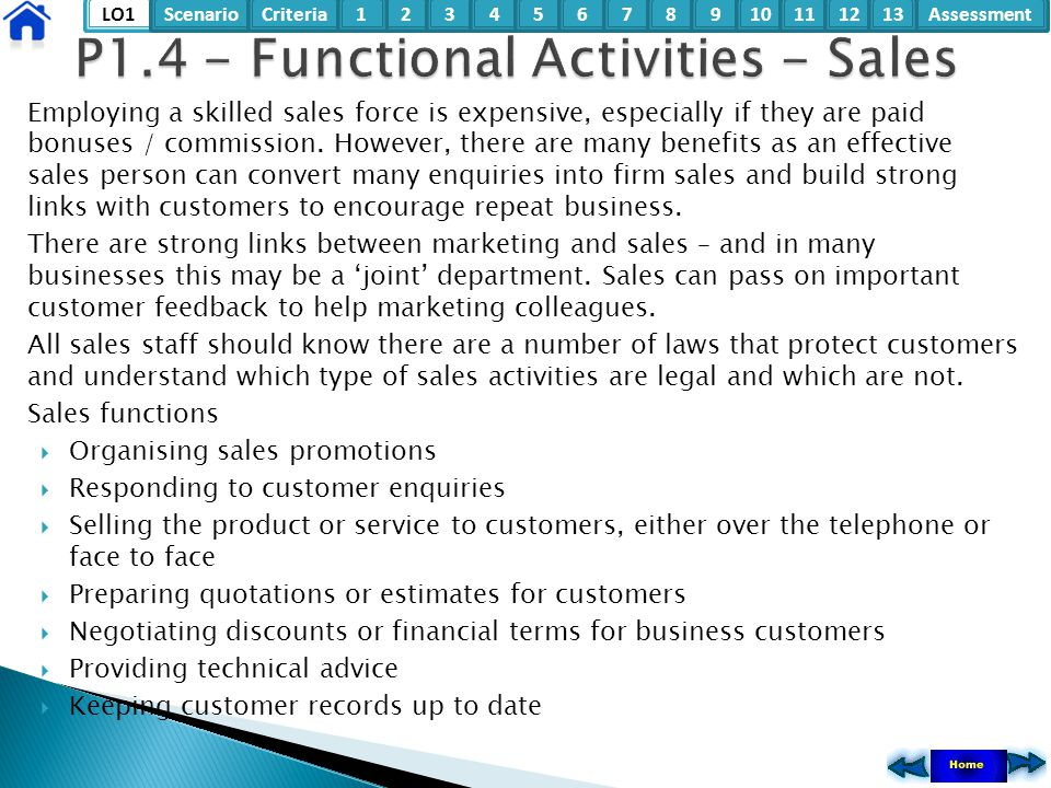 LO1ScenarioCriteria2Assessment3415678910111213 Employing a skilled sales force is expensive, especially if they are paid bonuses / commission. However