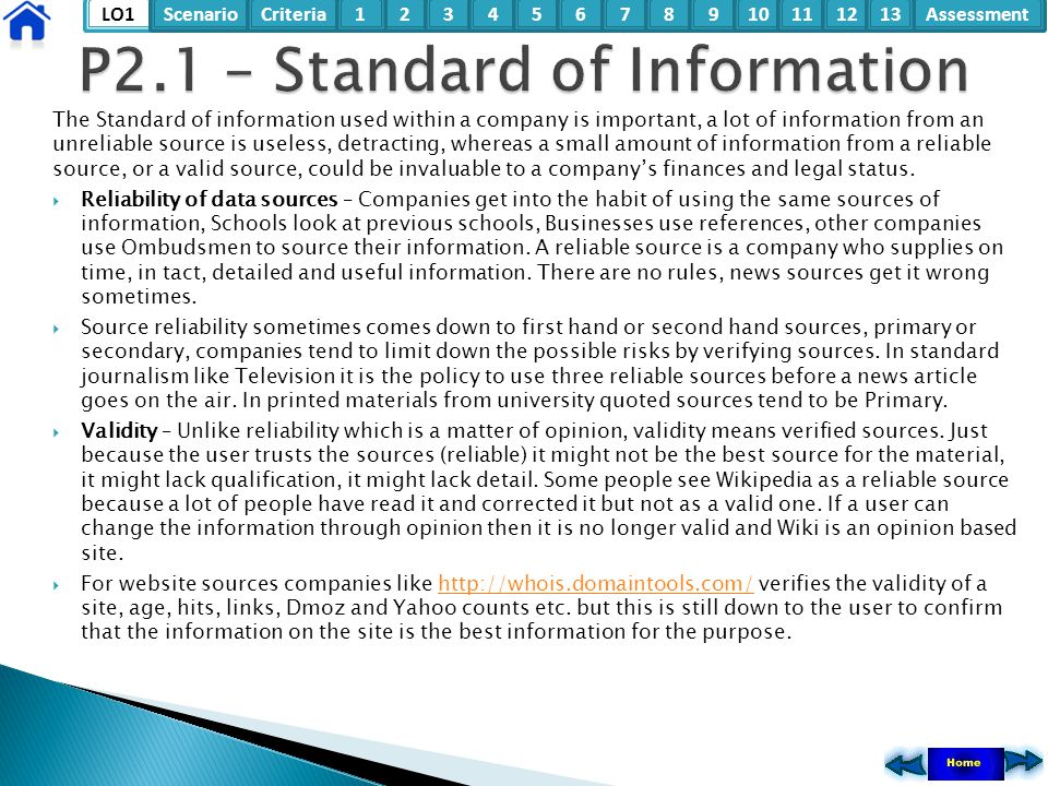 LO1ScenarioCriteria2Assessment3415678910111213 The Standard of information used within a company is important, a lot of information from an unreliable
