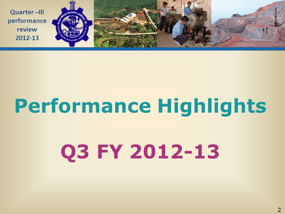 Quarter –III performance review 2012-13 2 Performance Highlights Q3 FY 2012-13