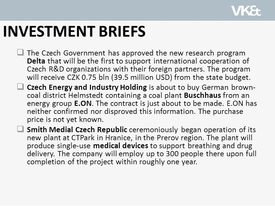 INVESTMENT BRIEFS  The Czech Government has approved the new research program Delta that will be the first to support international cooperation of Czech R&D organizations with their foreign partners.