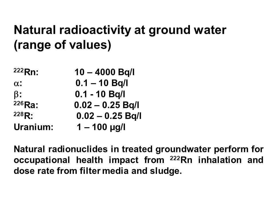 Contamination of water by 222 Rn emanating from filter sand The magnitude of the secondary 222 Rn contamination of the treated water depends on the specific 226 Ra activity in the filter media, filter loading, medium detention time and emanation coefficient.