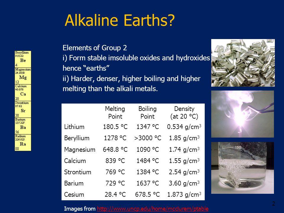 Alkaline Earths.