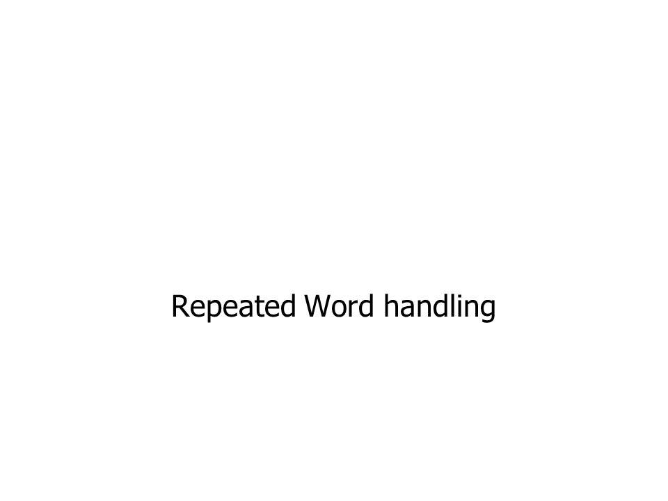 Repeated Word handling