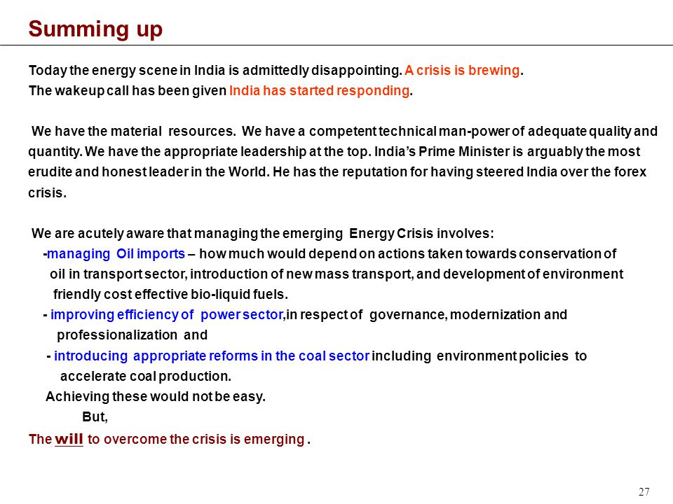 27 Today the energy scene in India is admittedly disappointing.